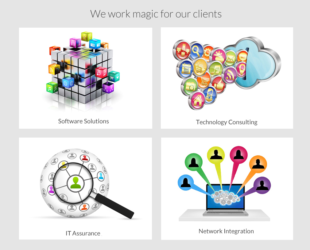 We work magic for our clients  Software Solutions \ Technology Consulting \ IT Assurance \ Network Integration