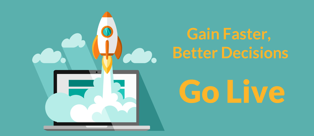 Rocket - Gain faster, Better decisions: Go Live