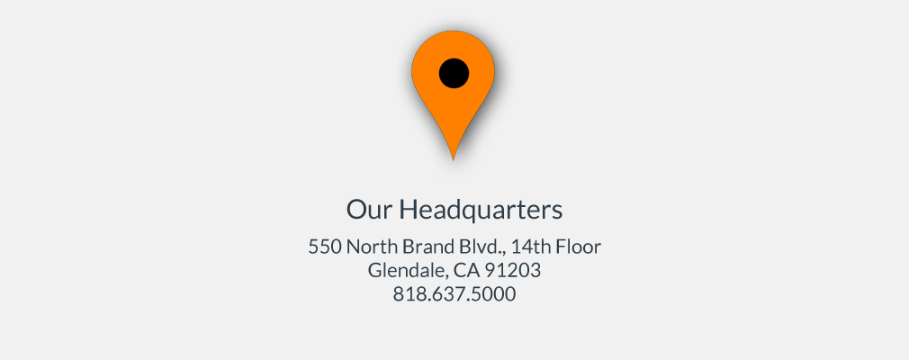 IOur headquarters: 550 North Brand Blvd., 14th Floor Glendale, CA 91203