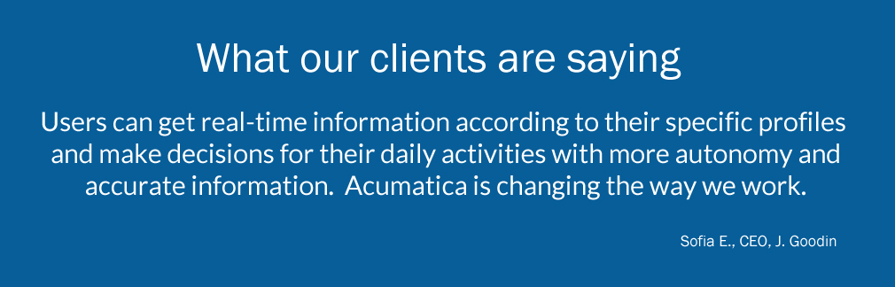 What our clients are saying...  Users can get real-time information according to their specific profiles and make decisions for their daily activities with more autonomy and accurate information.  Accumatice is changing the way we work.  Sofia E., CEO, J. Goodin